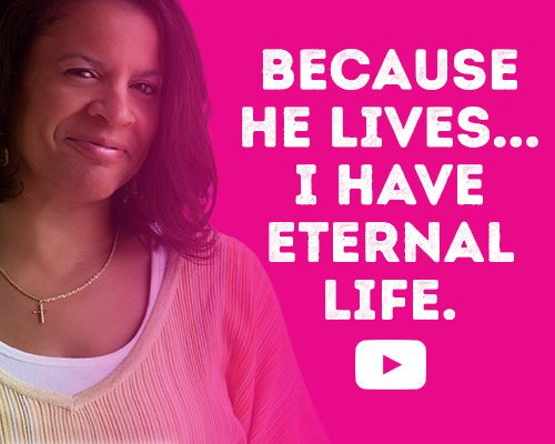 Because He lives....I have Eternal Life.