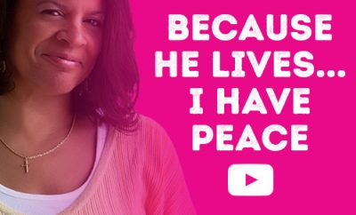 Because He lives...I have peace