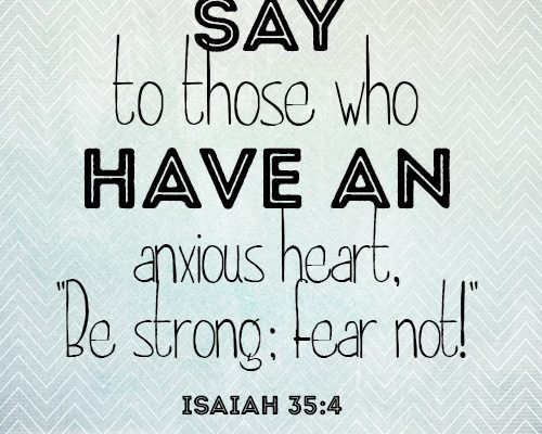 Say to those who have an anxious heart