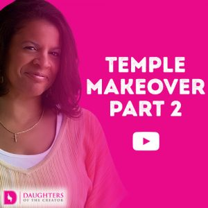 Temple Makeover Part 2