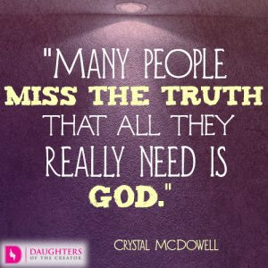 Many people miss the truth that all they really need is God