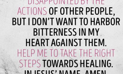 Prayer: Dear Lord, I'm disappointed by the actions of other people, but I don't want to harbor bitterness in my heart against them. Help me to take the right steps towards healing. In Jesus' name, amen.
