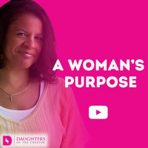 A Woman's Purpose