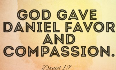 God gave Daniel favor and compassion