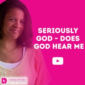 Seriously God – Does God Hear Me