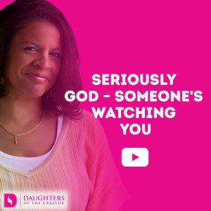 Seriously God - Someone's Watching You