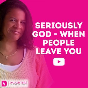 Seriously God - When People Leave You