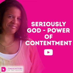 Seriously God - Power of Contentment