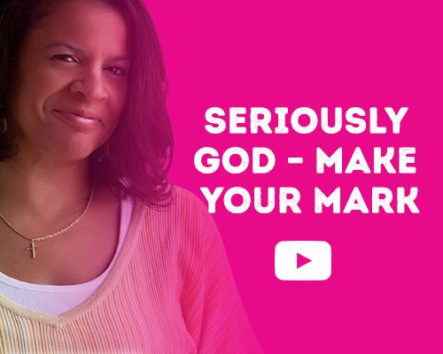 Video Blog - Seriously God - Make your Mark