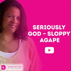 Video Blog - Seriously God - Sloppy Agape