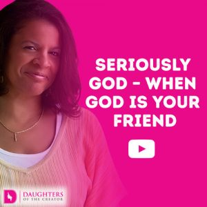 Video Blog - Seriously God - When God is your Friend