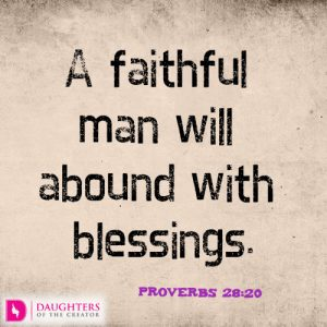 A faithful man will abound with blessings