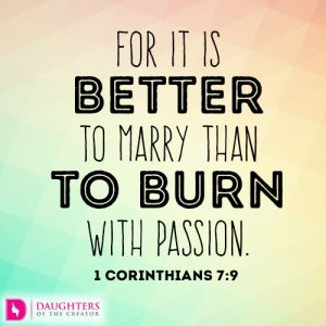 For it is better to marry than to burn with passion