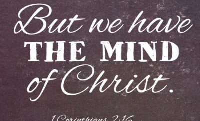But we have the mind of Christ