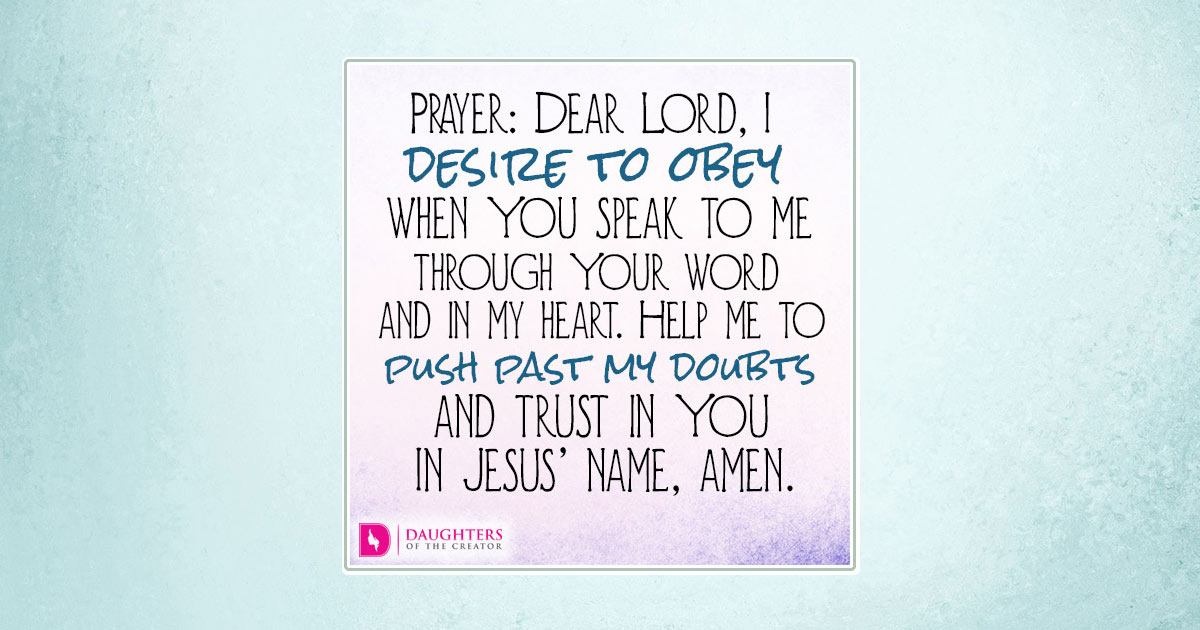 fb prayer dear lord i desire to obey when you speak to me through