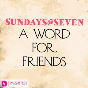 Sundays@Seven – A Word for FRIENDS