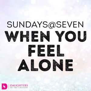 Sundays@Seven - When you feel Alone