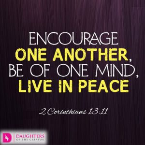 encourage one another, be of one mind, live in peace