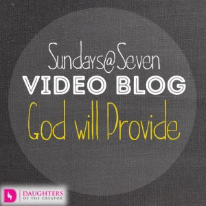 Sundays@Seven Video Blog – God will Provide