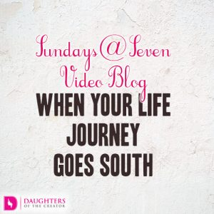 Sundays@Seven Video Blog - When your Life Journey goes South