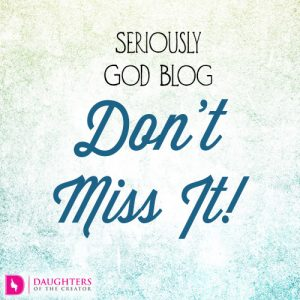Seriously God Blog - Don't Miss It!