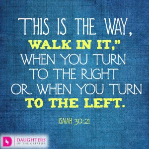 "This is the way, walk in it,"" when you turn to the right or when you turn to the left"